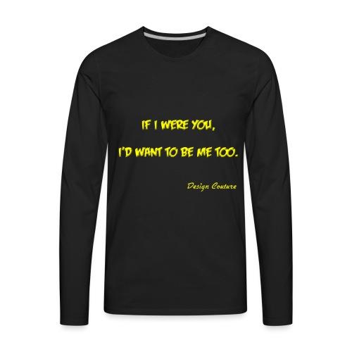 IF I WERE YOU YELLOW - Men's Premium Long Sleeve T-Shirt