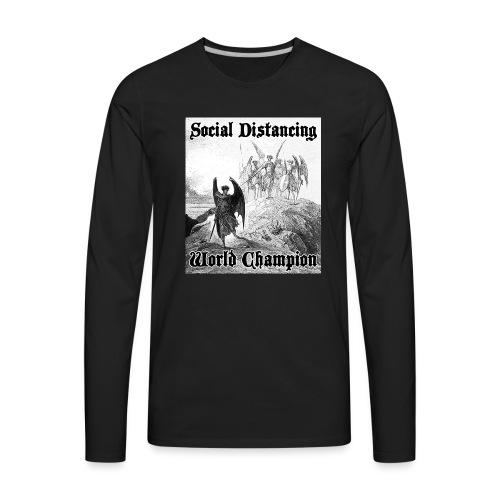 Social Distancing World Champion - Men's Premium Long Sleeve T-Shirt