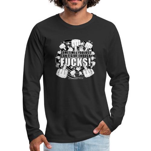 Not enough fucks given! - Men's Premium Long Sleeve T-Shirt