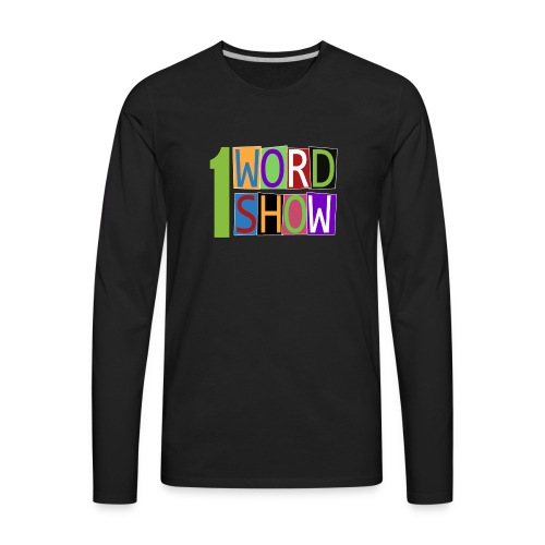1 Word Show Logo - Men's Premium Long Sleeve T-Shirt