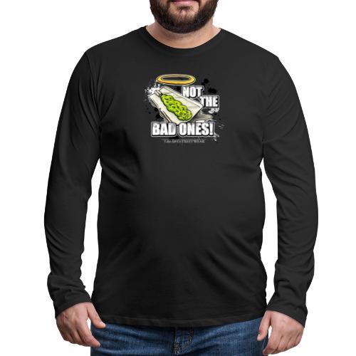 not the bad ones - Men's Premium Long Sleeve T-Shirt