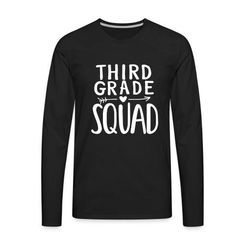Third Grade Squad Teacher Team T-Shirts - Men's Premium Long Sleeve T-Shirt