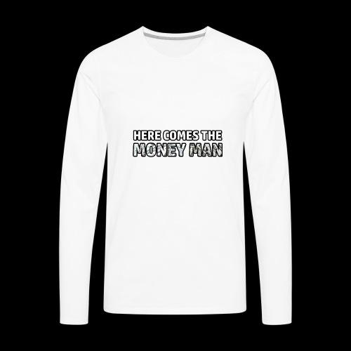 Here Comes The Money Man - Men's Premium Long Sleeve T-Shirt