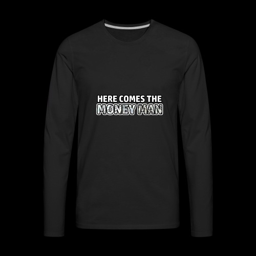 Here Comes The Money Man - Men's Premium Long Sleeve T-Shirt