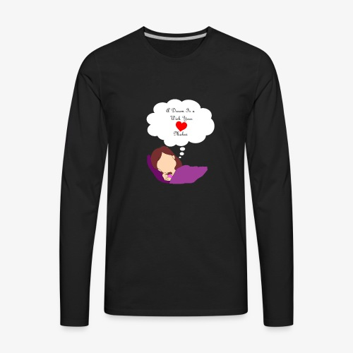 A Dream - Men's Premium Long Sleeve T-Shirt