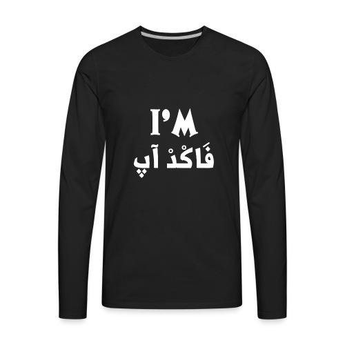 I'm fucked up t shirt - Men's Premium Long Sleeve T-Shirt