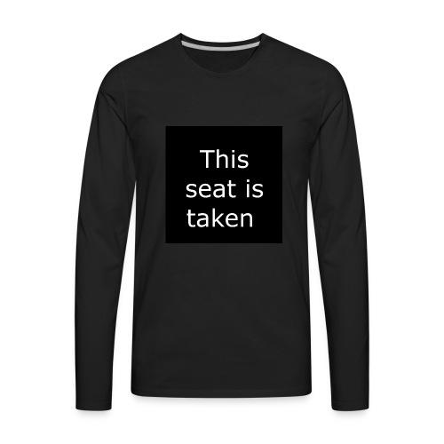 THIS SEAT IS TAKEN - Men's Premium Long Sleeve T-Shirt