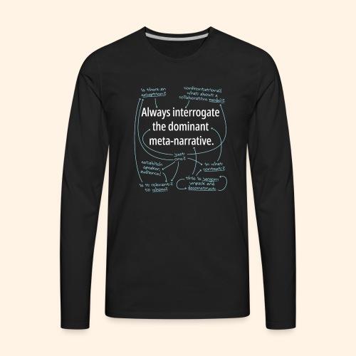 Dominant Meta-Narrative - Men's Premium Long Sleeve T-Shirt