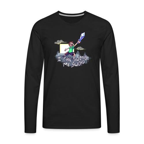 I Can Swing My Sword - Men's Premium Long Sleeve T-Shirt