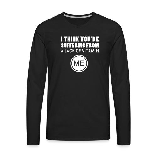 Vitamin Me - Men's Premium Long Sleeve T-Shirt