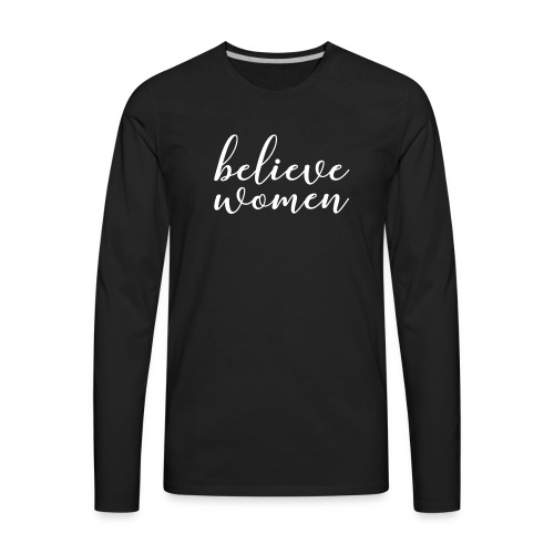 Believe Women T-Shirt - Men's Premium Long Sleeve T-Shirt