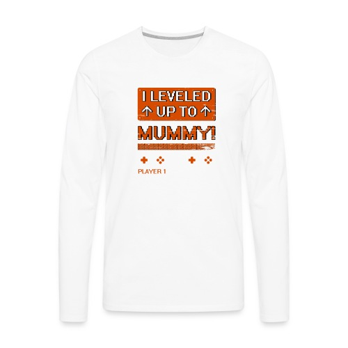 I Leveled Up To Mummy - Men's Premium Long Sleeve T-Shirt