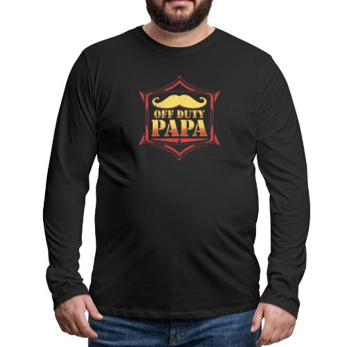 Off Duty Papa Gift For Dad On Father's Day - Men's Premium Long Sleeve T-Shirt