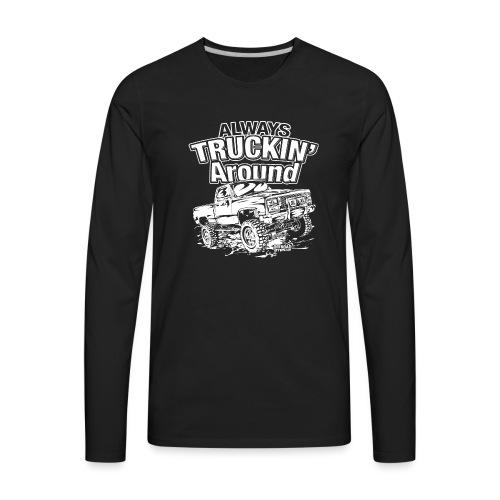 Truckin Around White - Men's Premium Long Sleeve T-Shirt