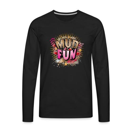 Mud Fun Girls - Men's Premium Long Sleeve T-Shirt