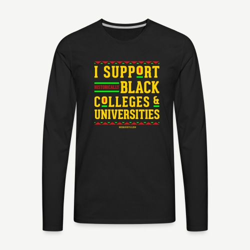 I Support HBCUs - Men's Premium Long Sleeve T-Shirt