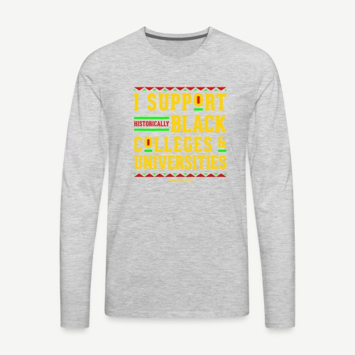 I Support HBCUs - Men's Premium Long Sleeve T-Shirt