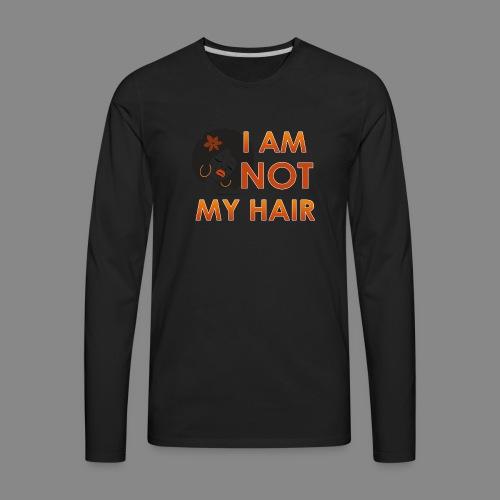 I Am Not My Hair - Men's Premium Long Sleeve T-Shirt