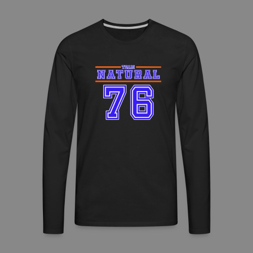 Team Natural 76 - Men's Premium Long Sleeve T-Shirt