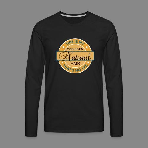 God Given Natural Hair - Men's Premium Long Sleeve T-Shirt