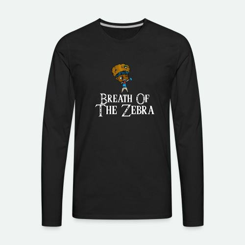 Breath Of The Zebra | Zebra Nation - Men's Premium Long Sleeve T-Shirt