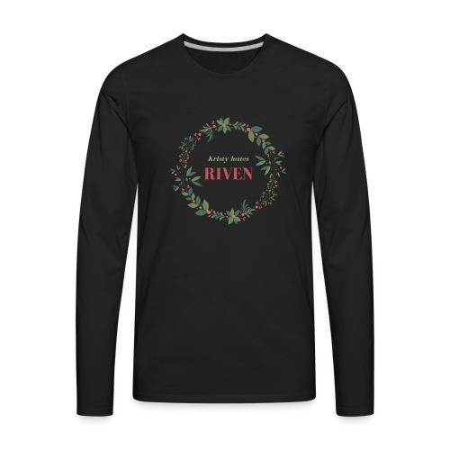 Kristy hates Riven - Men's Premium Long Sleeve T-Shirt