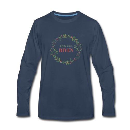 Kristy hates Riven - Men's Premium Long Sleeve T-Shirt