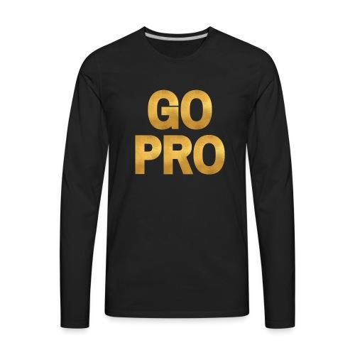 GO PRO - Gold Foil Look - Men's Premium Long Sleeve T-Shirt