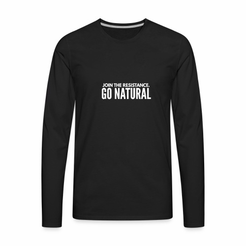 Join The Resistance. GO NATURAL Hoodie Dress - Men's Premium Long Sleeve T-Shirt