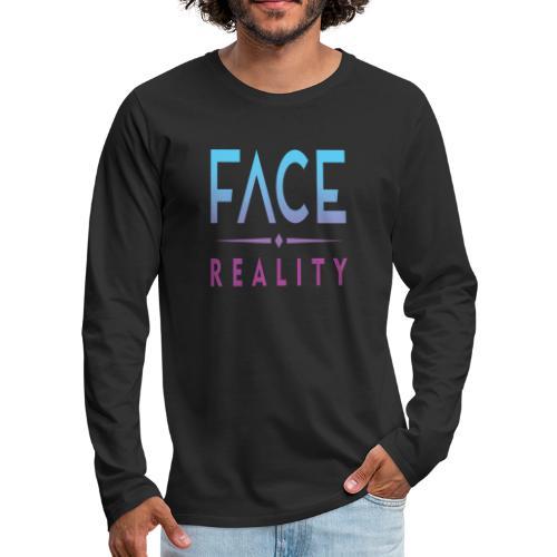 Face Reality - Men's Premium Long Sleeve T-Shirt