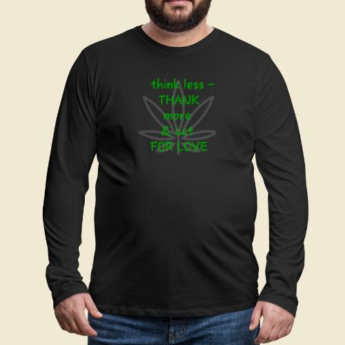 108-lSa Inspi-Shirt-87 think less THANK MORE - Men's Premium Long Sleeve T-Shirt