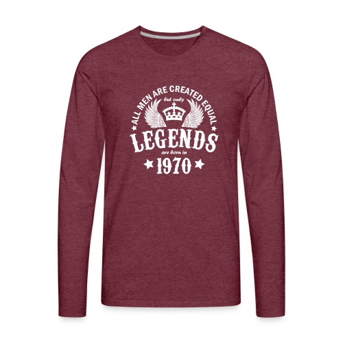 Only Legends are Born in 1970 - Men's Premium Long Sleeve T-Shirt