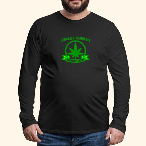 Legalize Cannabis - Support Crew - Real Weed Lover - Men's Premium Long Sleeve T-Shirt
