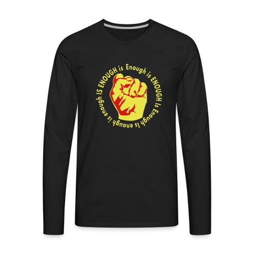 Enough is ENOUGH - Men's Premium Long Sleeve T-Shirt