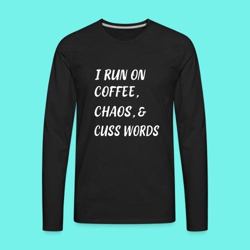 I run on coffee, chaos, and cuss words, mom shirt, - Men's Premium Long Sleeve T-Shirt