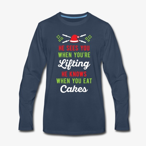 He Sees You When You're Lifting He Knows When You - Men's Premium Long Sleeve T-Shirt
