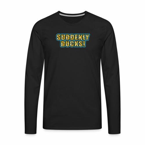 Duck-Filled Text - Men's Premium Long Sleeve T-Shirt