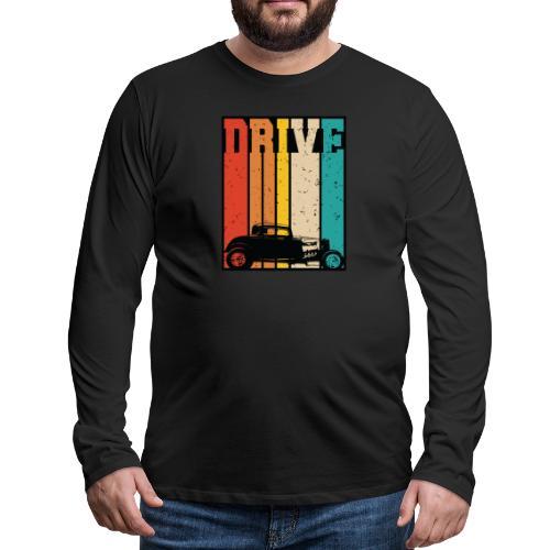 Drive Retro Hot Rod Car Lovers Illustration - Men's Premium Long Sleeve T-Shirt