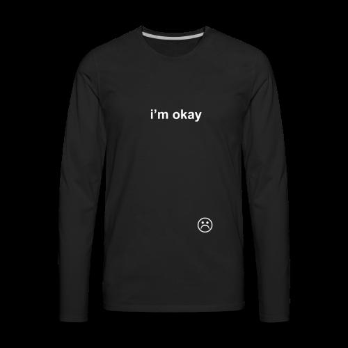 i'm okay COLORED - Men's Premium Long Sleeve T-Shirt