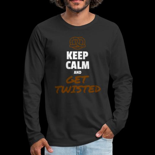 Keep Calm and Get Twisted Pretzel - Men's Premium Long Sleeve T-Shirt