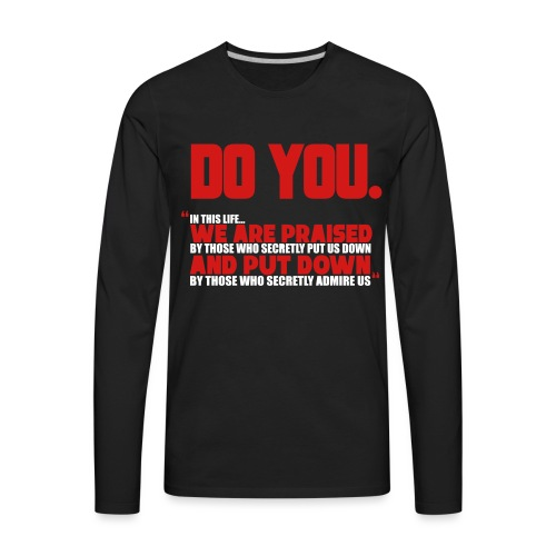 Do You - Men's Premium Long Sleeve T-Shirt