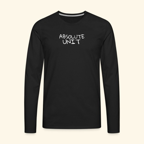 ABSOLUTE UNIT - Men's Premium Long Sleeve T-Shirt