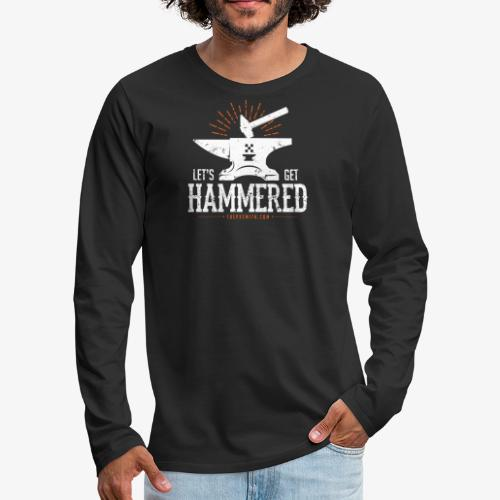 Let's Get Hammered! - Men's Premium Long Sleeve T-Shirt