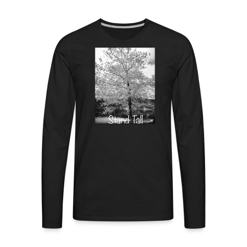 Stand Tall - Men's Premium Long Sleeve T-Shirt