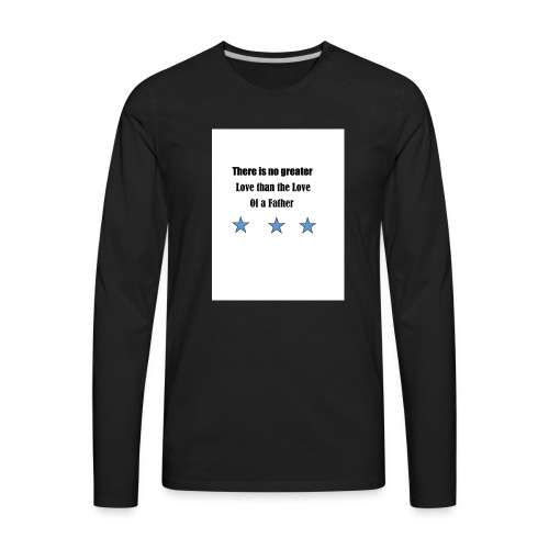love of a father - Men's Premium Long Sleeve T-Shirt