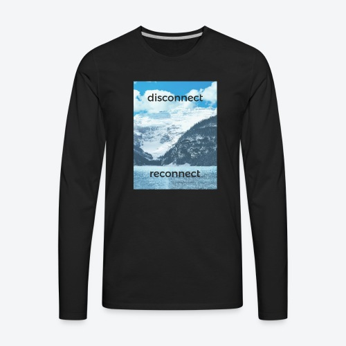 Disconnect Reconnect - Men's Premium Long Sleeve T-Shirt