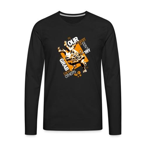 Judo Shirt BJJ Shirt Grab Design for dark shirts - Men's Premium Long Sleeve T-Shirt