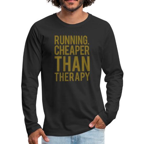 Running cheaper than therapy - Men's Premium Long Sleeve T-Shirt