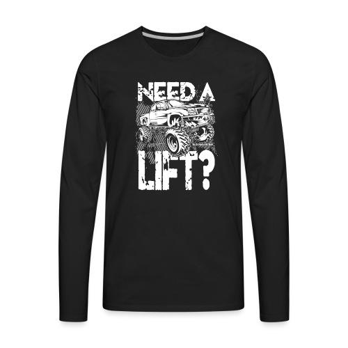 Truck Need a Lift - Men's Premium Long Sleeve T-Shirt