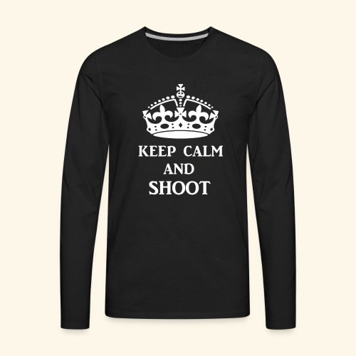 keep calm shoot wht - Men's Premium Long Sleeve T-Shirt